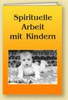 Spirituelle Arbeit mit Kindern