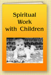 Spiritual Work with Children