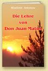 Die Lehre von Don Juan Matus