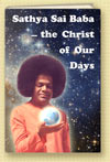 Sathya Sai Baba � the Christ of Our Days